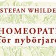Homeopati för Nybörjare – boken som jag längtade efter för 20 år sedan, nu utgiven av Stefan Whilde